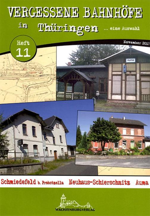 Vergessene Bahnhöfe in Thüringen Heft 11: Schmiedefeld bei Probstzella, Neuhaus-Schierschnitz, Auma