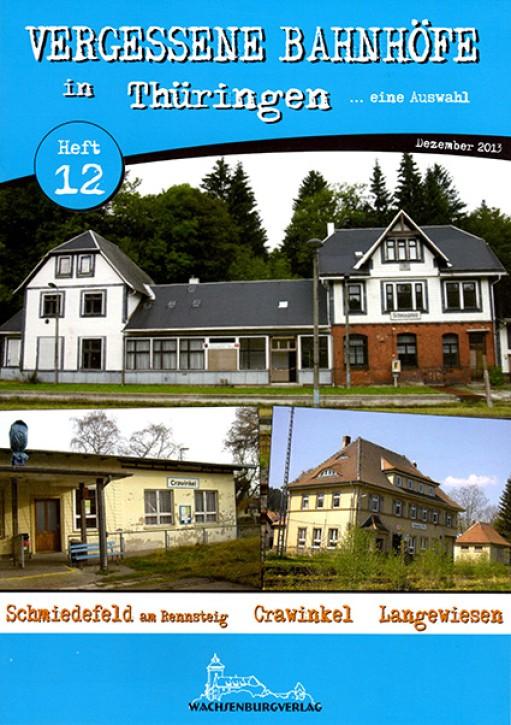 Vergessene Bahnhöfe in Thüringen Heft 12: Schmiedefeld am Rennsteig, Crawinkel, Langewiesen