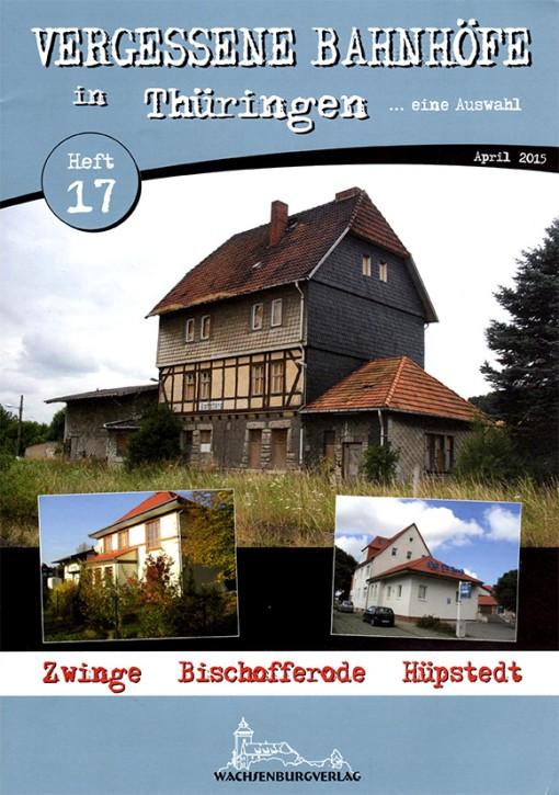Vergessene Bahnhöfe in Thüringen Heft 17: Zwinge, Bischofferode, Hüpstedt