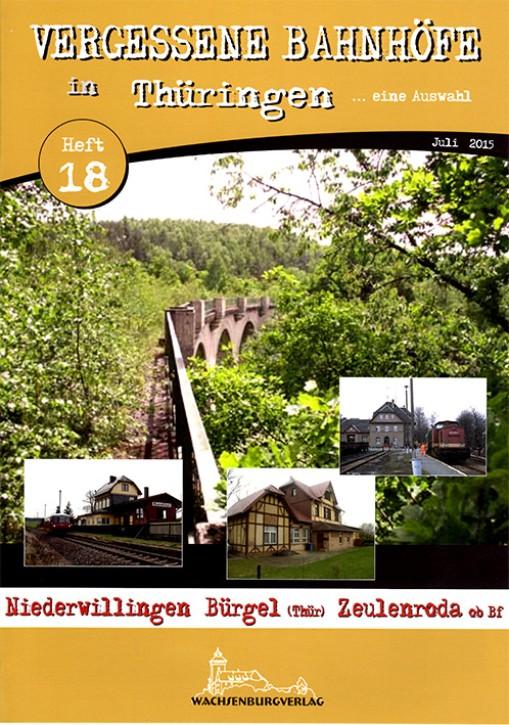 Vergessene Bahnhöfe in Thüringen Heft 18: Niederwillingen, Bürgel (Thür), Zeulenroda ob Bf