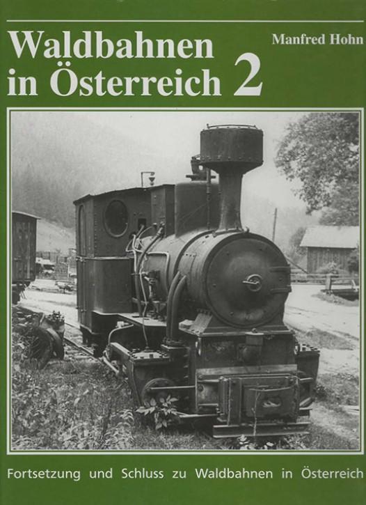 Waldbahnen in Österreich 2. Manfred Hohn