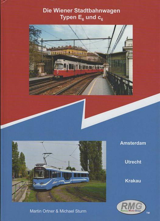Die Wiener Stadtbahntriebwagen Typen E6 und C6. Amsterdam, Utrecht, Krakau. Martin Ortner & Michael Sturm