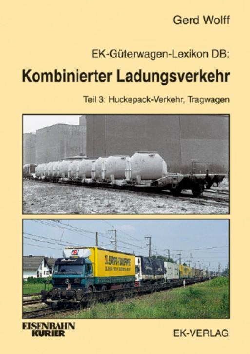 EK-Güterwagen-Lexikon DB Band 7: Kombinierter Ladungsverkehr Teil 3: Huckepack-Verkehr, Tragwagen. Gerd Wolff