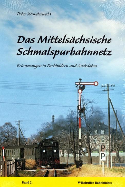 Das Mittelsächsische Schmalspurbahnnetz Band 2. Erinnerungen in Farbbildern und Anekdoten. Peter Wunderwald