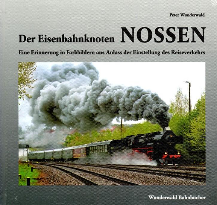 Der Eisenbahnknoten Nossen. Peter Wunderwald