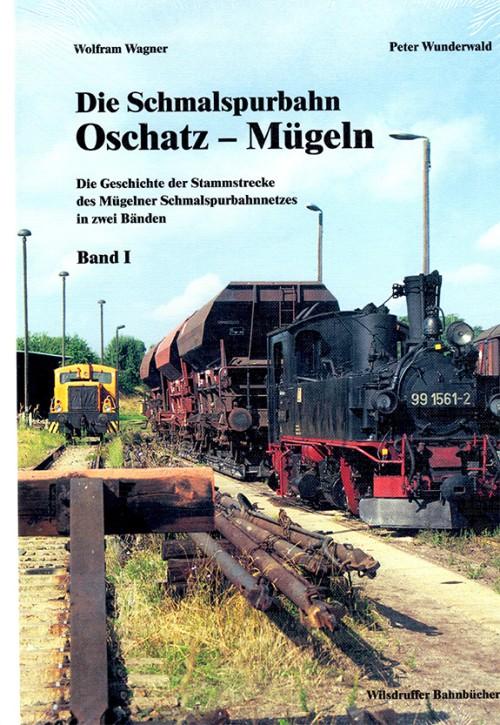 Die Schmalspurbahn Oschatz – Mügeln. Die Geschichte der Stammstrecke des Mügelner Schmalspurbahnnetzes in zwei Bänden Band 1. Wolfram Wagner und Peter Wunderwald
