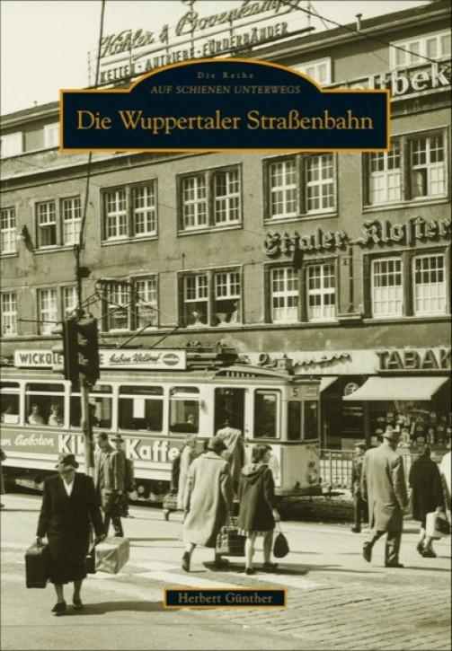 Die Wuppertaler Straßenbahn. Herbert Günther