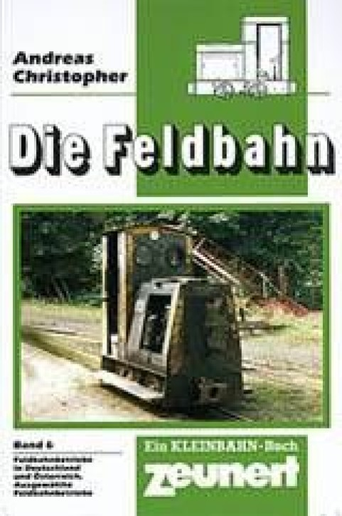 Die Feldbahn Band 6. Andreas Christopher