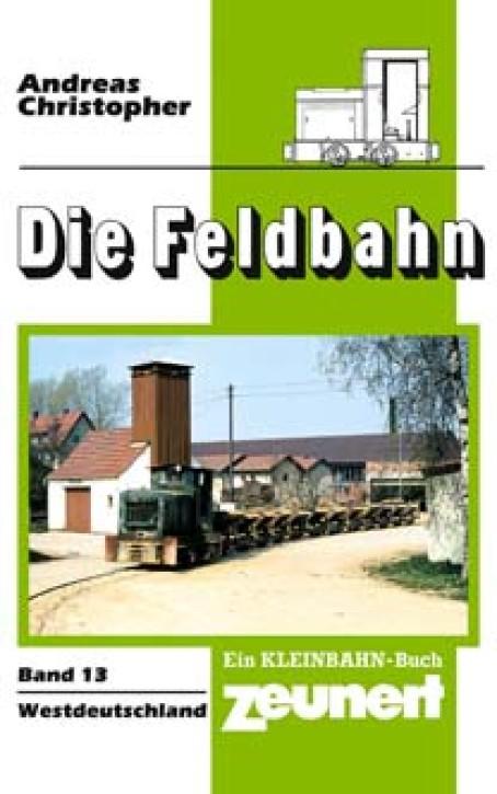 Die Feldbahn Band 13. Westdeutschland. Andreas Christopher