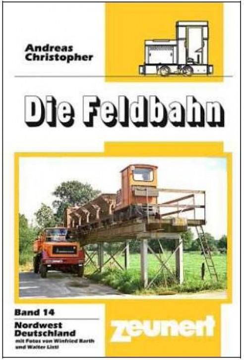 Die Feldbahn Band 14: Nordwestdeutschland. Andreas Christopher