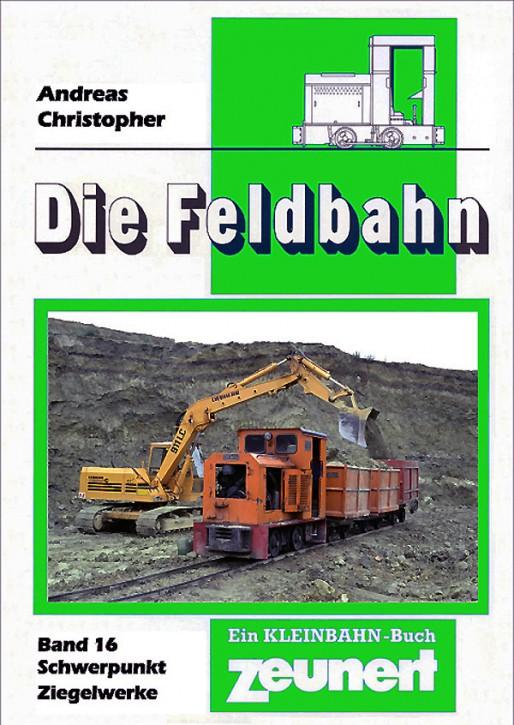 Die Feldbahn Band 16 Schwerpunkt Ziegelwerke. Andreas Christopher