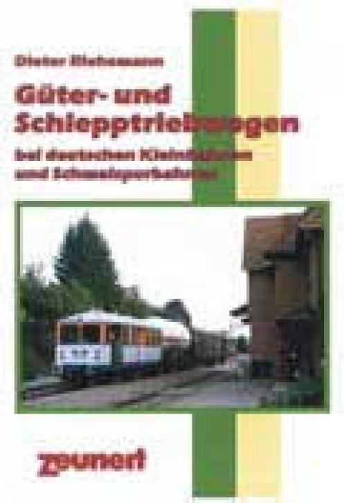 Güter- und Schlepptriebwagen bei deutschen Kleinbahnen und Schmalspurbahnen. Dieter Riehemann