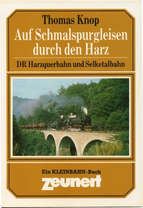 Auf Schmalspurgleisen durch den Harz. DR Harzquerbahn und Selketalbahn. Thomas Knop