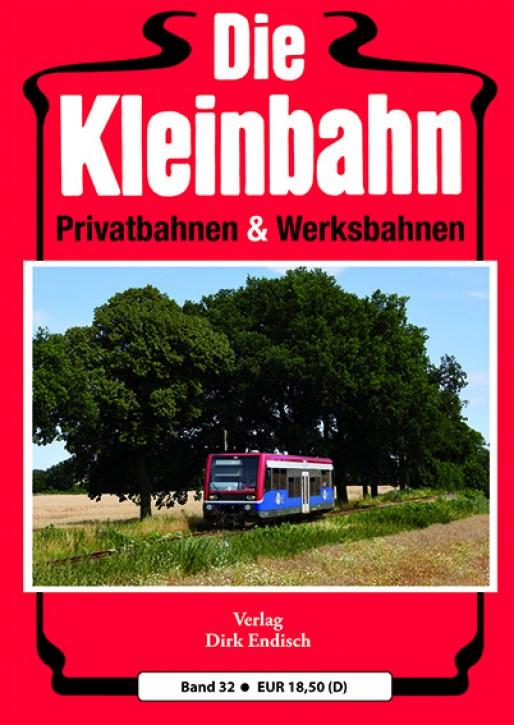 Die Kleinbahn Band 32. Dirk Endisch (Hrsg.)
