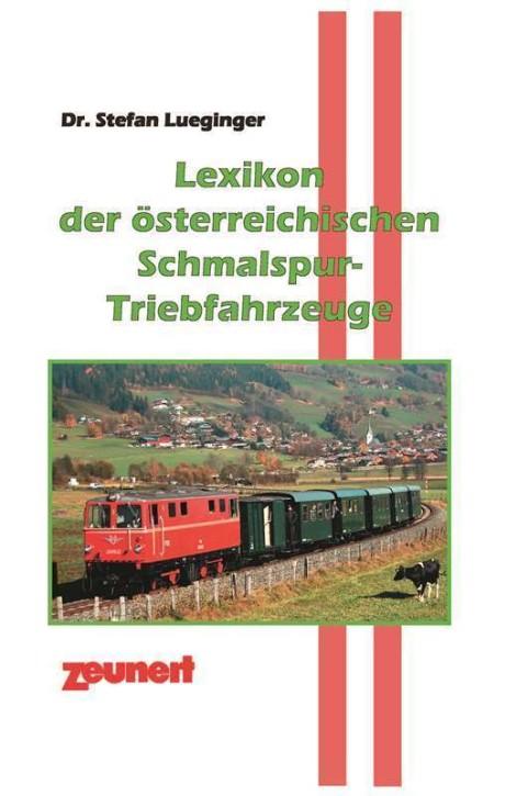 Lexikon der österreichischen Schmalspur-Triebfahrzeuge. Stefan Lueginger