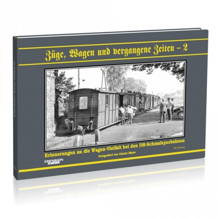 Züge, Wagen und vergangene Zeiten Band 2. Günter Meyer